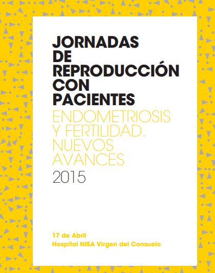 Jornadas de reproducción con pacientes. Endometriosis y fertilidad nuevos avances 2015