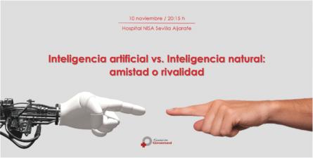 Conferencia. Inteligencia artificial vs. Inteligencia natural: amistad o rivalidad