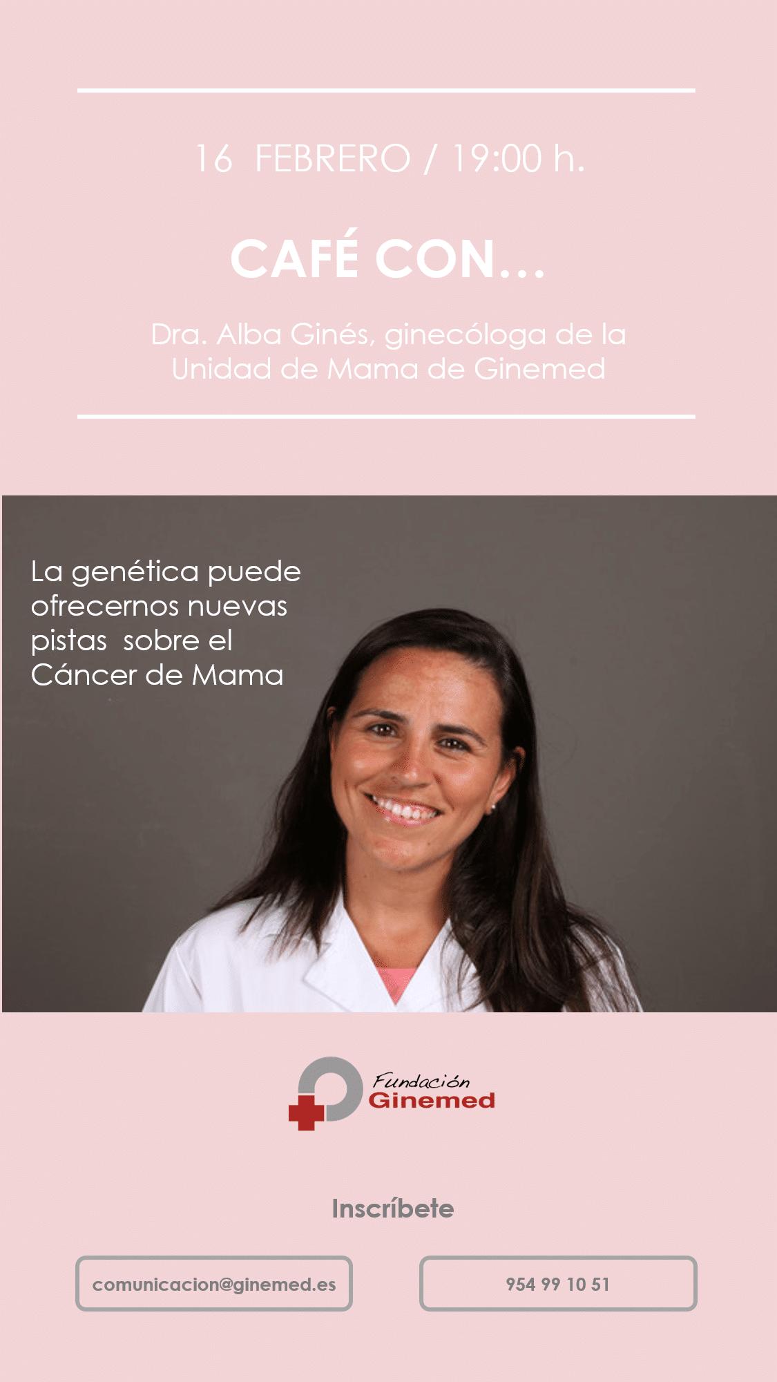 Cartel café con Dra. Alba Ginés, ginecóloga de la unidad de mama de ginemed